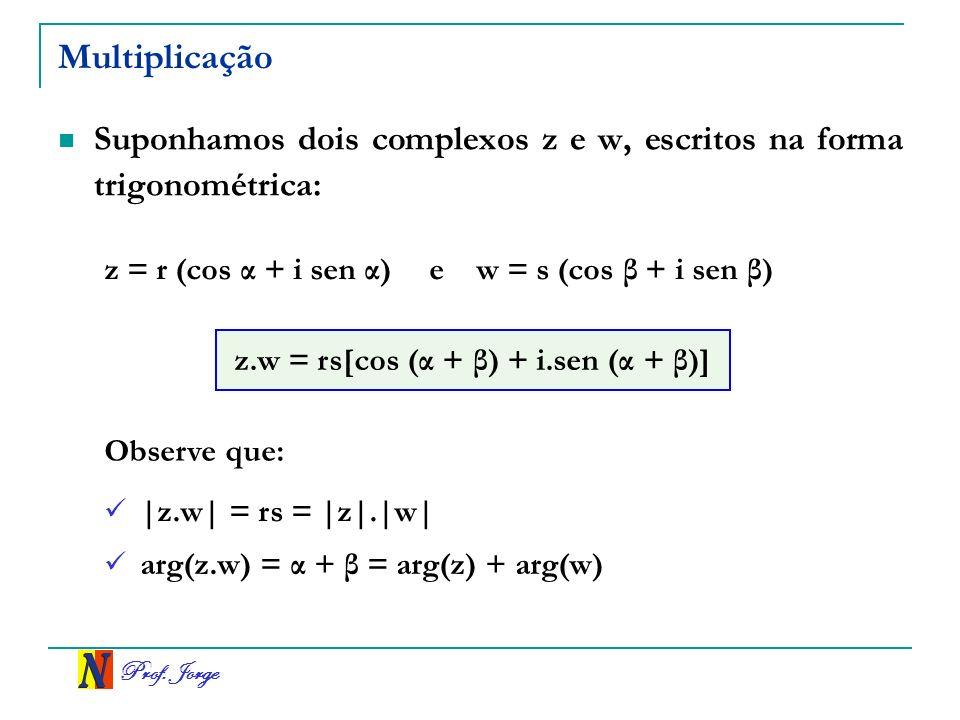 z.w = rs[cos (α + β) + i.sen (α + β)]